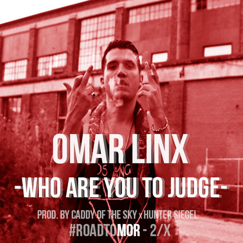 Omar LinX - Who Are You To Judge (Prod. Pro Logic & Hunter Siegel)