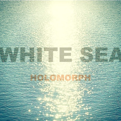 """White Sea [Free EP now available - click """"Buy""""]"""