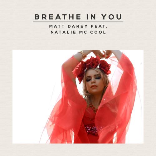 Breathe In You (Original mix) PREVIEW Matt Darey Ft Natalie Mc Cool
