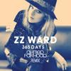 ZZ Ward - 365 Days (Ahmed Farhood Remix)