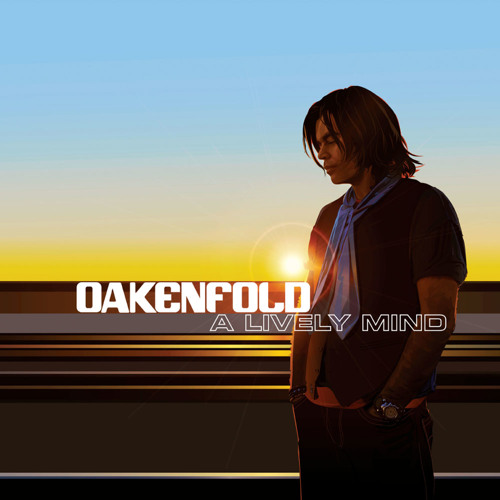 Oakenfold Feat. Spitfire - Feed Your Mind