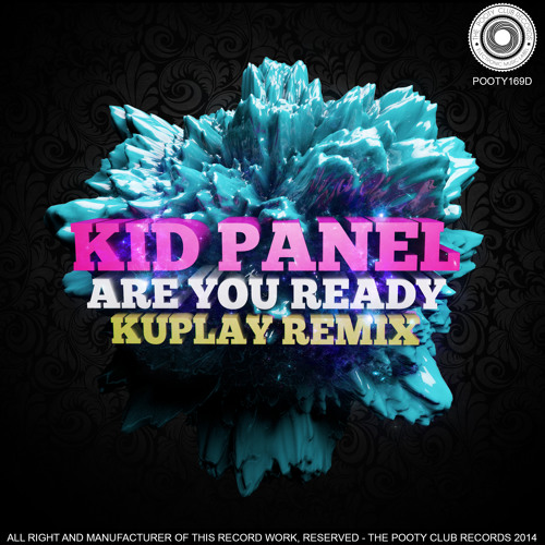 Kid Panel - R U Ready (Kuplay Remix) [The Pooty Club records]  Coming Soon