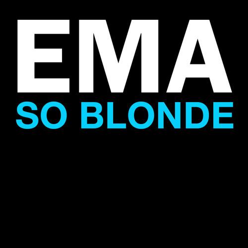EMA - So Blonde