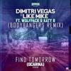 Dimitri Vegas & Like Mike ft Wolfpack & Katy B - Find Tomorrow (Ocarina) Bodybangers Remix - TEASER