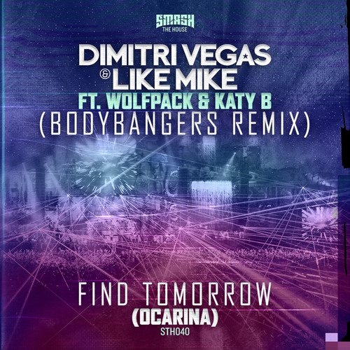 Dimitri Vegas &  Mike ft Wolfpack & Katy B - Find Tomorrow Ocarina Bodybangers Re - TEASER