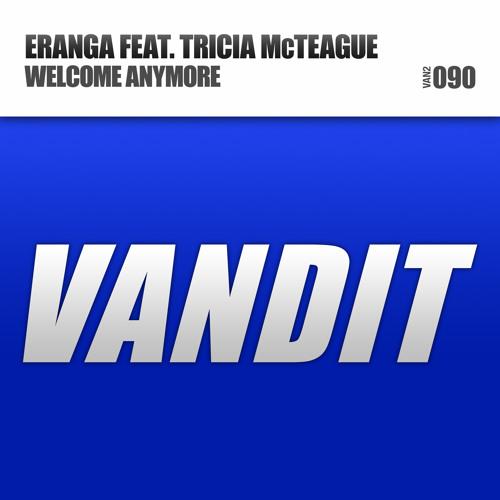 Eranga feat. Tricia McTeague - Welcome Anymore