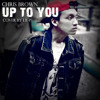 Chris Brown - Up To You ( COVER BY LIL-P )