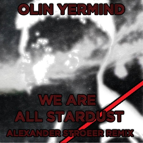 Olin Yermind - We are All Stardust (Alexander Stroeer Remix)