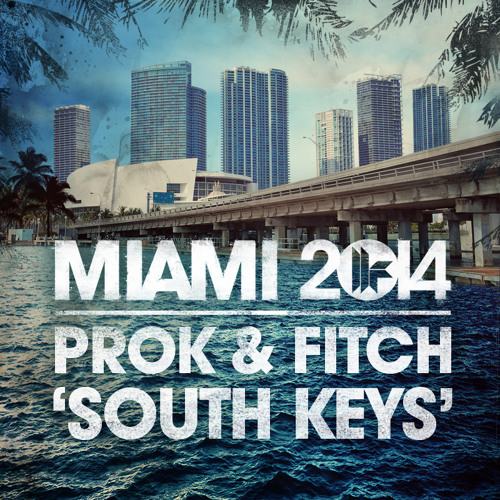 Prok & Fitch - South Keys (Out Now)