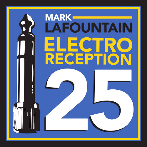 Mark LaFountain : Electroreception | 25 Years of Recordings