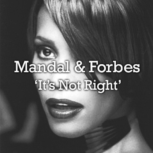 Mandal & Forbes - It's Not Right  [Free Download]