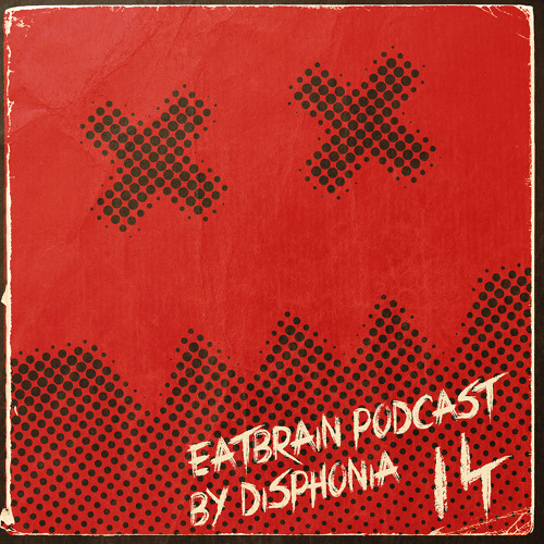 EATBRAIN Podcast 014 by DISPHONIA