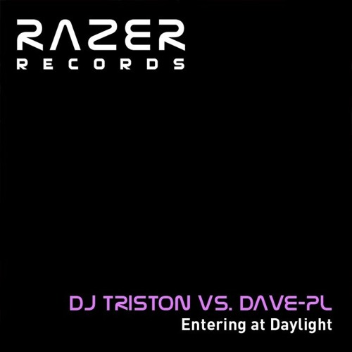 DJ Triston vs Dave-PL - Entering at Daylight