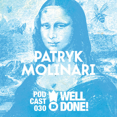 WellDone! Music – Podcast 030 - Patryk Molinari
