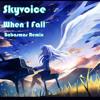 Skyvoice - When I Fall (Babasmas 'Into The Sky' Remix)
