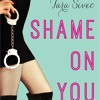 New Book Release: Shame On You By Tara Sivec
