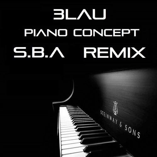 3lau - Piano Concept [S.B.A Remix]