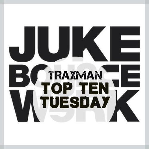 JBW Top Ten Tuesday Mix Week #19 feat. Traxman [Geto DJz, Teklife]