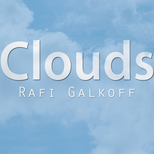 Clouds (Vanessa's Song)- Rafi Galkoff