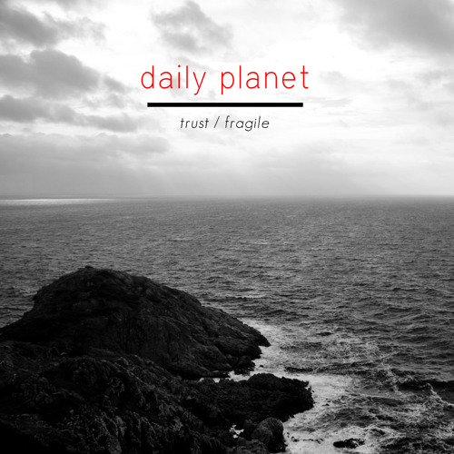 """Daily Planet """"Trust / Fragile"""" (Snippets) - CDEP out 2014.03.12"""