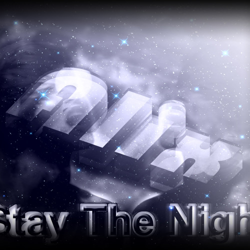 Stay The Night [Chillstep Remix]