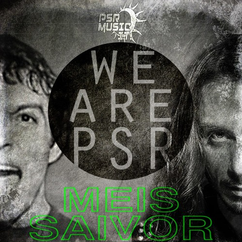 Meis & Saivor - We are PSR (OUT NOW ! Teaser of 4 Tracks)