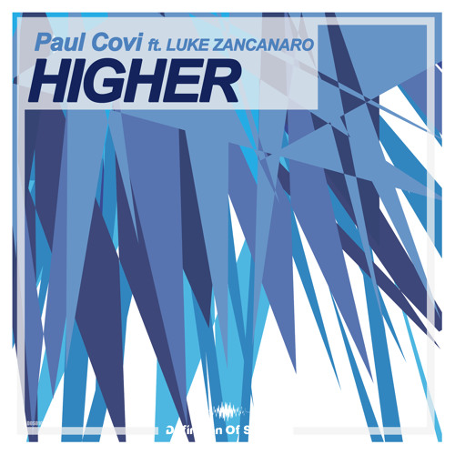 Paul Covi Ft. Luke Zancanaro - Higher [OUT NOW]