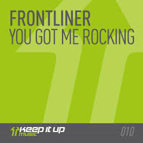Frontliner - You Got Me Rocking
