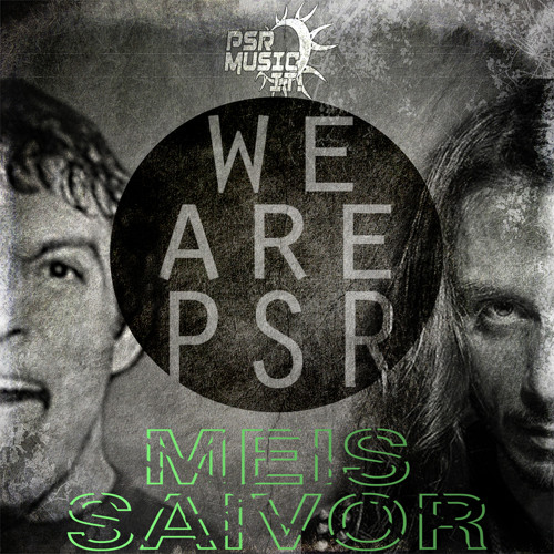 Meis & Saivor-We Are PSR ep teaser [Out Now at Beatport!]