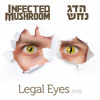 Legal Eyes - Infected mushroom vs Dag Nahash