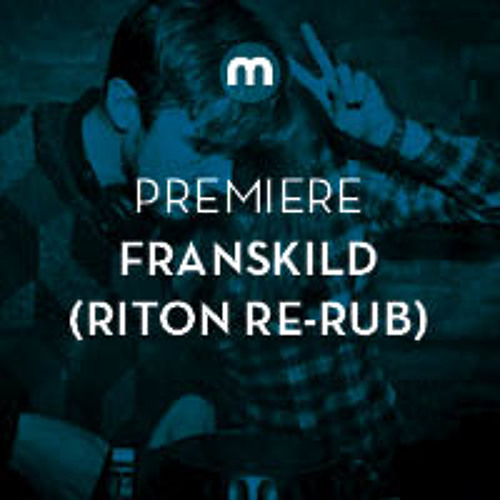 Premiere: Franskild 'Clockworks' (Riton re-rub)
