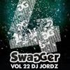 SWAGGER 22 - MIXED BY DJ JORDZ