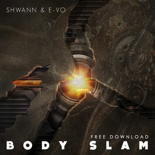 Shwann & E-VO - Body Slam (Original Mix)