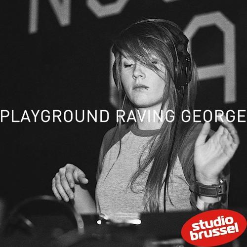 PLAYGROUND RAVING GEORGE #07 (22nd February 2014)