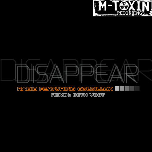 """Radi8 feat. Goldillox """"Disappear"""" (Seth Vogt Remix) Out now from M-Toxin Recordings"""