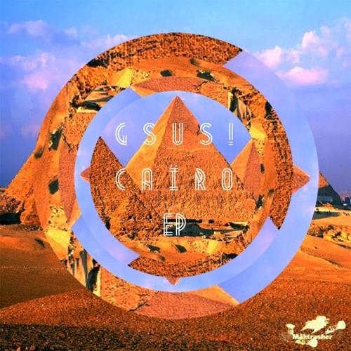 GSUS! - Cairo (Aerotronic Remix)