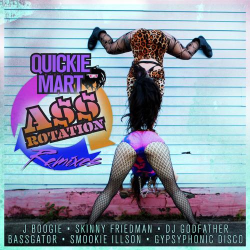 Quickie Mart - A$$ ROTATION (J Boogie Acid Bounce Remix)