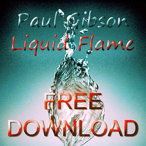 Paul Gibson - Liquid Flame [FREE DOWNLOAD] *Supported by Aly & Fila on FSOE 330*