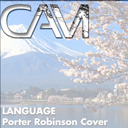 Language - Cavi! (Cover of Porter Robinson)