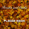 Childish Gambino - Freaks And Geeks (Pledge Remix) [FREE DOWNLOAD]