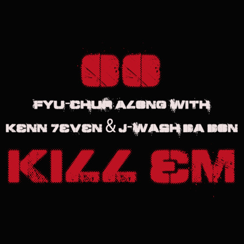 FYU-CHUR with Kenn 7even And J-Wash - OO Killem Snippet (Prod by FYU-CHUR)