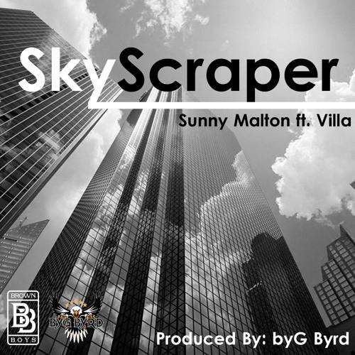 Sunny Malton ft. Villa - SkyScraper (Prod. By: byG Byrd) @bygbyrdpro