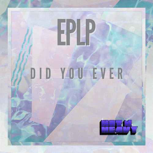 EPLP - 'Did You Ever' (Preview Clips)