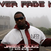 James Julius - Never Fade Me