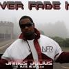 James Julius - Never Fade Me