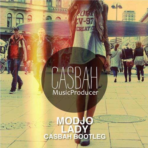Modjo - Lady (Casbah Bootleg) -> FREE DOWNLOAD