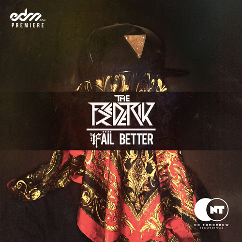 Fail Better by The Frederik - EDM.com Premiere