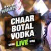 Chaar Botal Vodka - Ragini MMS 2  - Yo Yo Honey Singh
