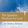 The Ignatian Workout for Lent: First Week of Lent