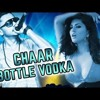 Chaar Bottle Vodka-Yo Yo Honey Singh